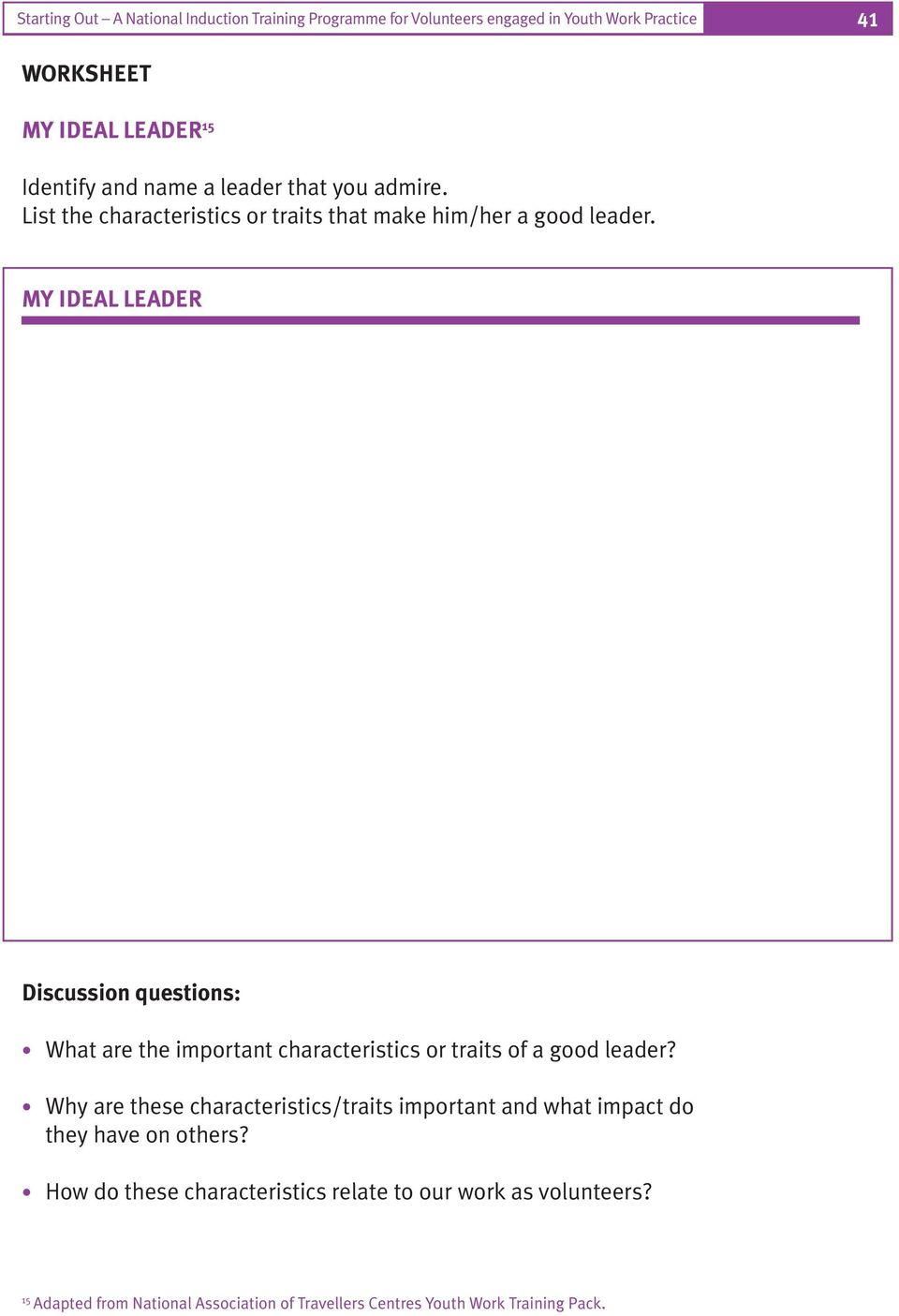 MY IDEAL LEADER Discussion questions: What are the important characteristics or traits of a good leader?