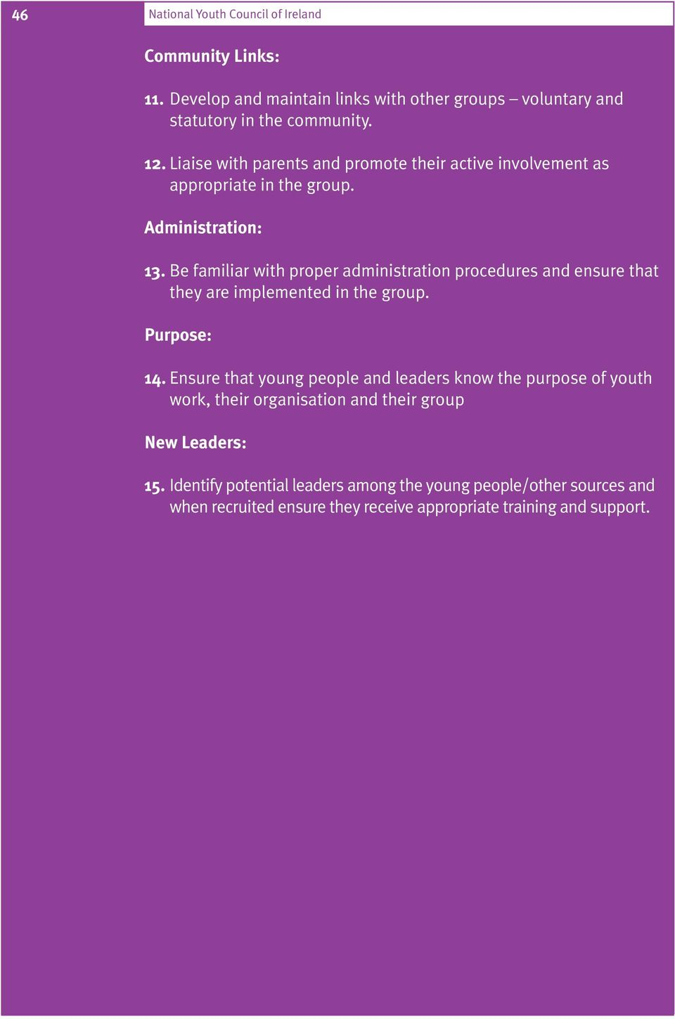 Be familiar with proper administration procedures and ensure that they are implemented in the group. Purpose: 14.