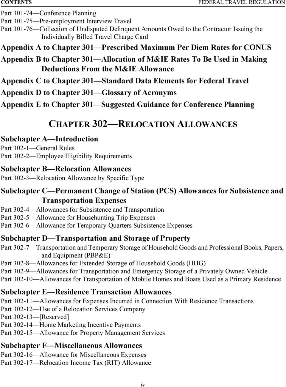 From the M&IE Allowance Appendix C to Chapter 301 Standard Data Elements for Federal Travel Appendix D to Chapter 301 Glossary of Acronyms Appendix E to Chapter 301 Suggested Guidance for Conference