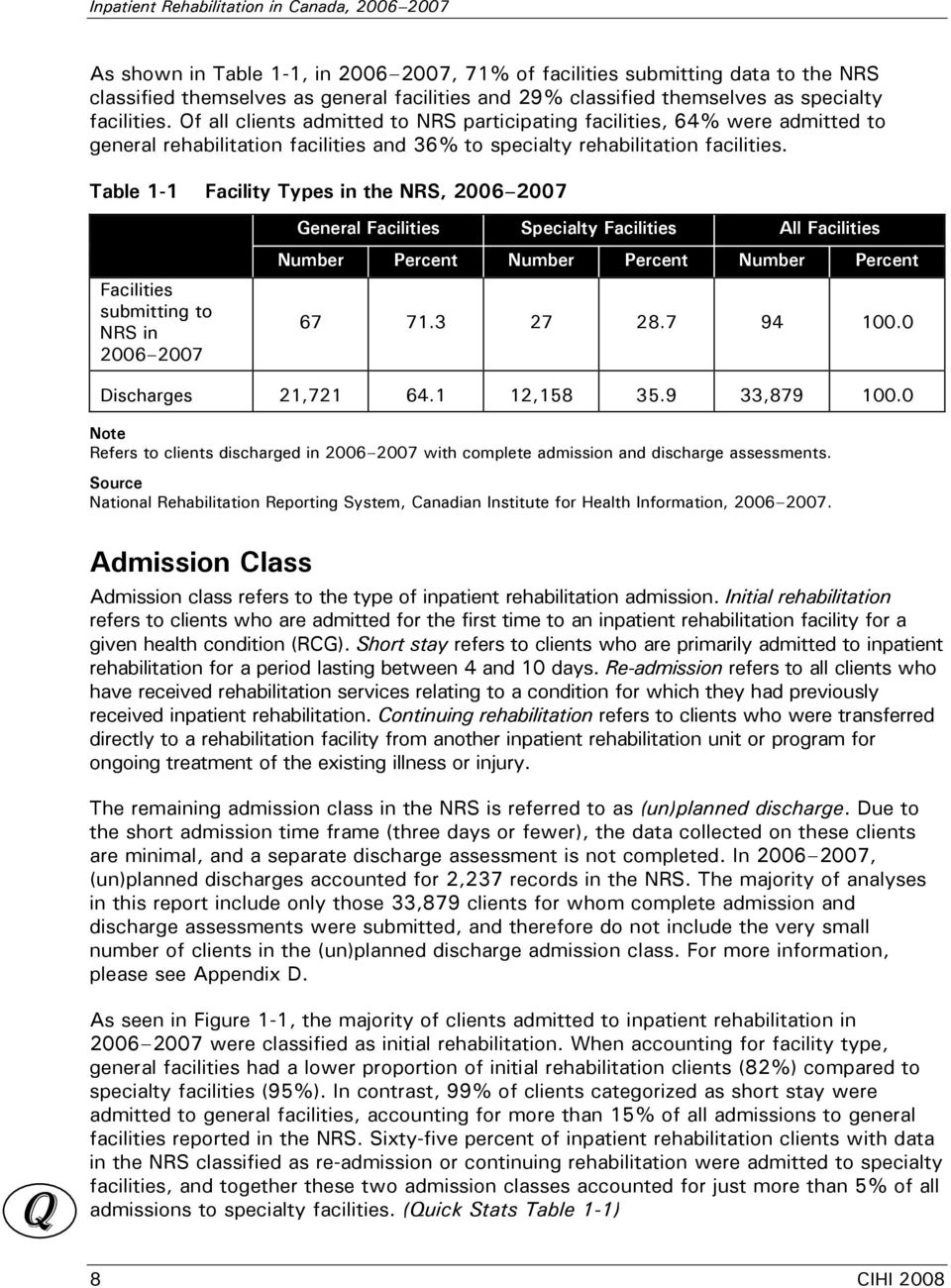 Table 1-1 Facility Types in the NRS, 2006 2007 General Facilities Specialty Facilities All Facilities Facilities submitting to NRS in 2006 2007 Number Percent Number Percent Number Percent 67 71.