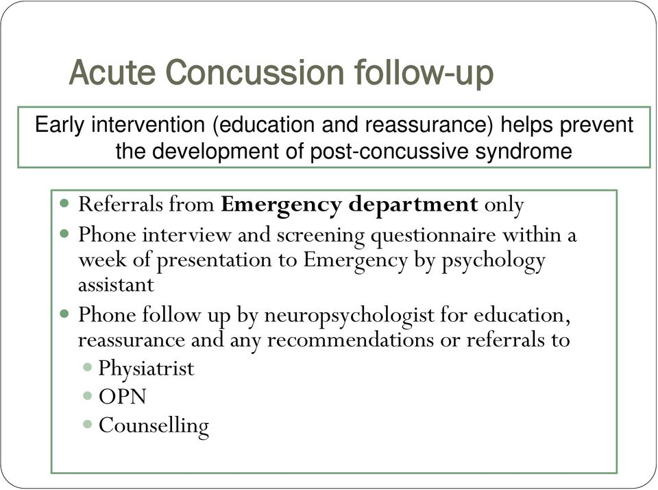 questionnaire within a week of presentation to Emergency by psychology assistant Phone follow up by