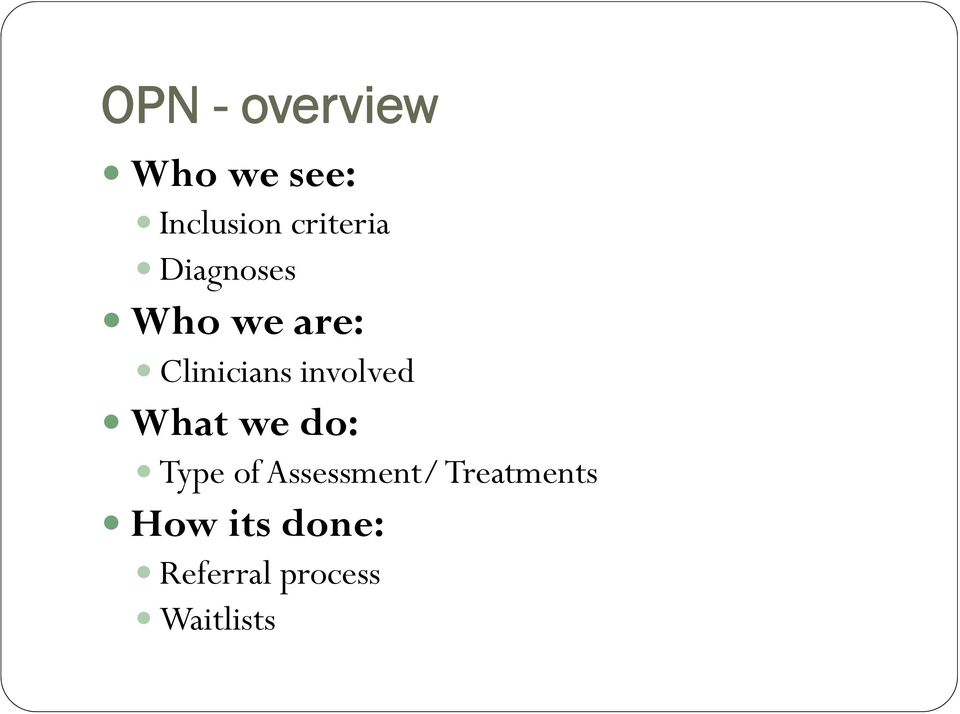 involved What we do: Type of Assessment/