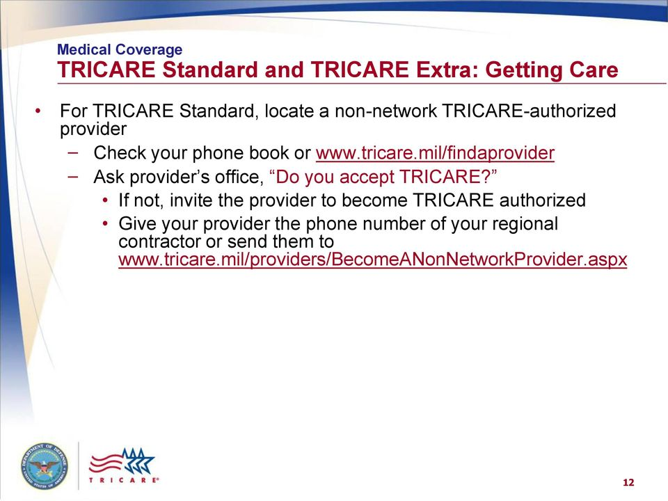 mil/findaprovider Ask provider s office, Do you accept TRICARE?