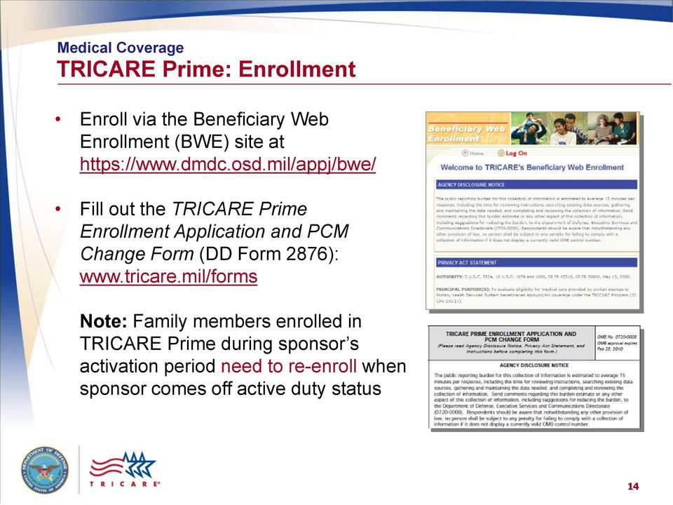 mil/appj/bwe/ Fill out the TRICARE Prime Enrollment Application and PCM Change Form (DD Form