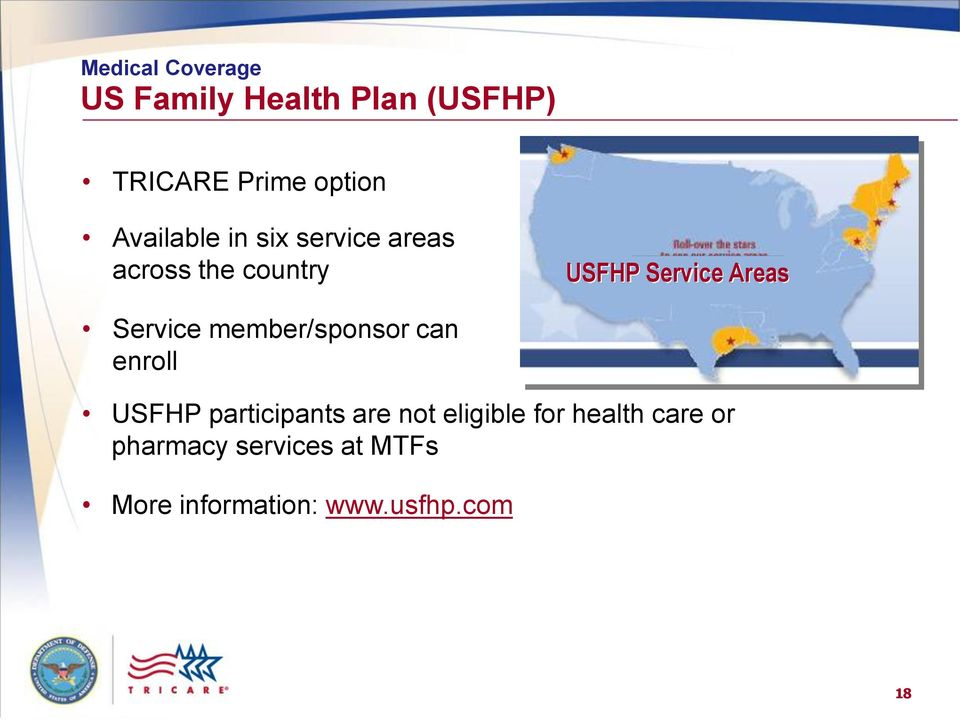 member/sponsor can enroll USFHP participants are not eligible for