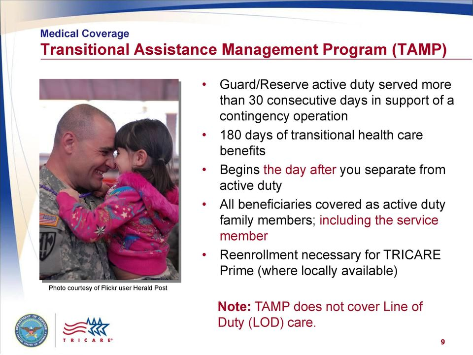 All beneficiaries covered as active duty family members; including the service member Reenrollment necessary for TRICARE