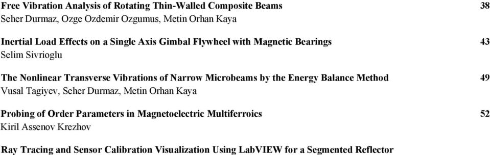 Magnetoelectric Multiferroics 52 Kiril Assenov Krezhov Ray Tracing and Sensor Calibration Visualization Using LabVIEW for a Segmented Reflector Testbed Alok Desai, Helen R.