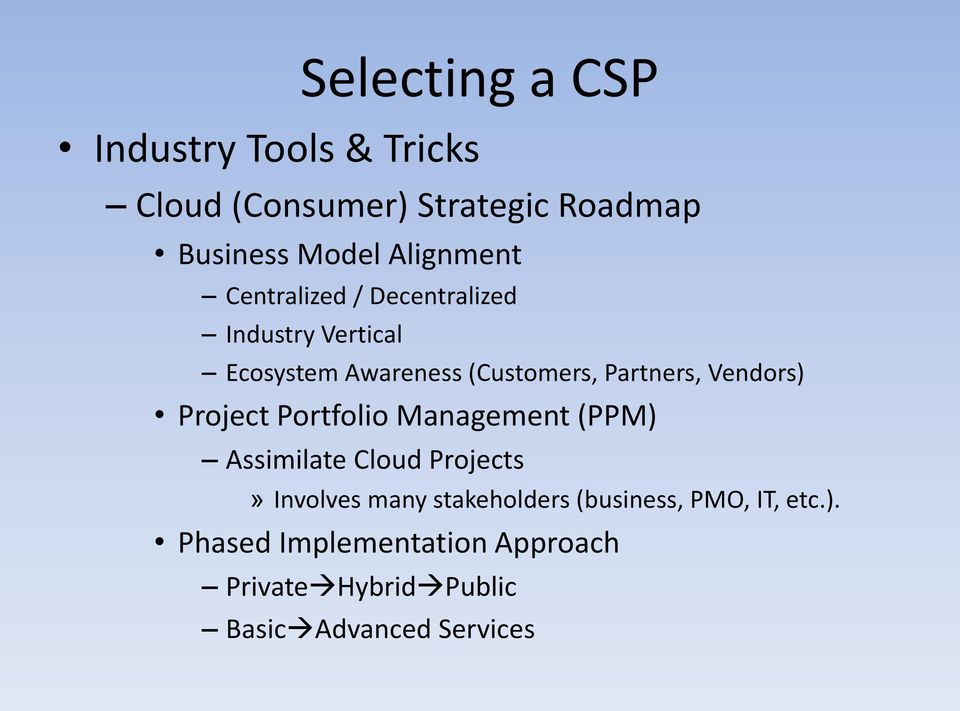 Vendors) Project Portfolio Management (PPM) Assimilate Cloud Projects» Involves many stakeholders