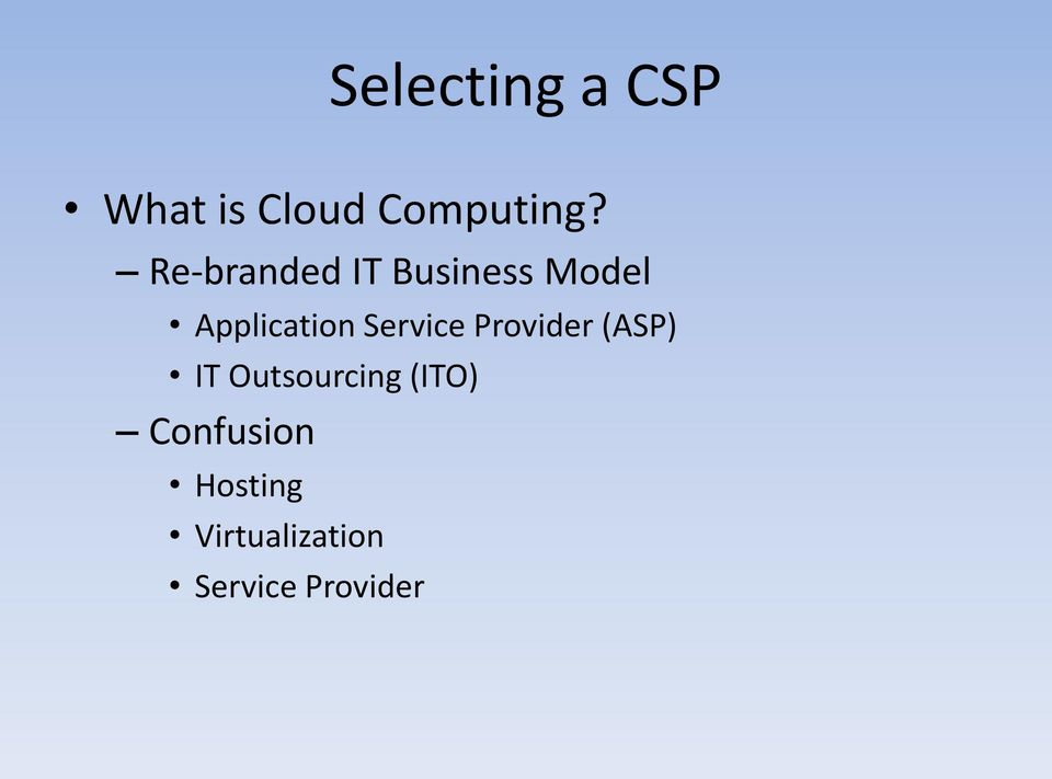 Service Provider (ASP) IT Outsourcing (ITO)