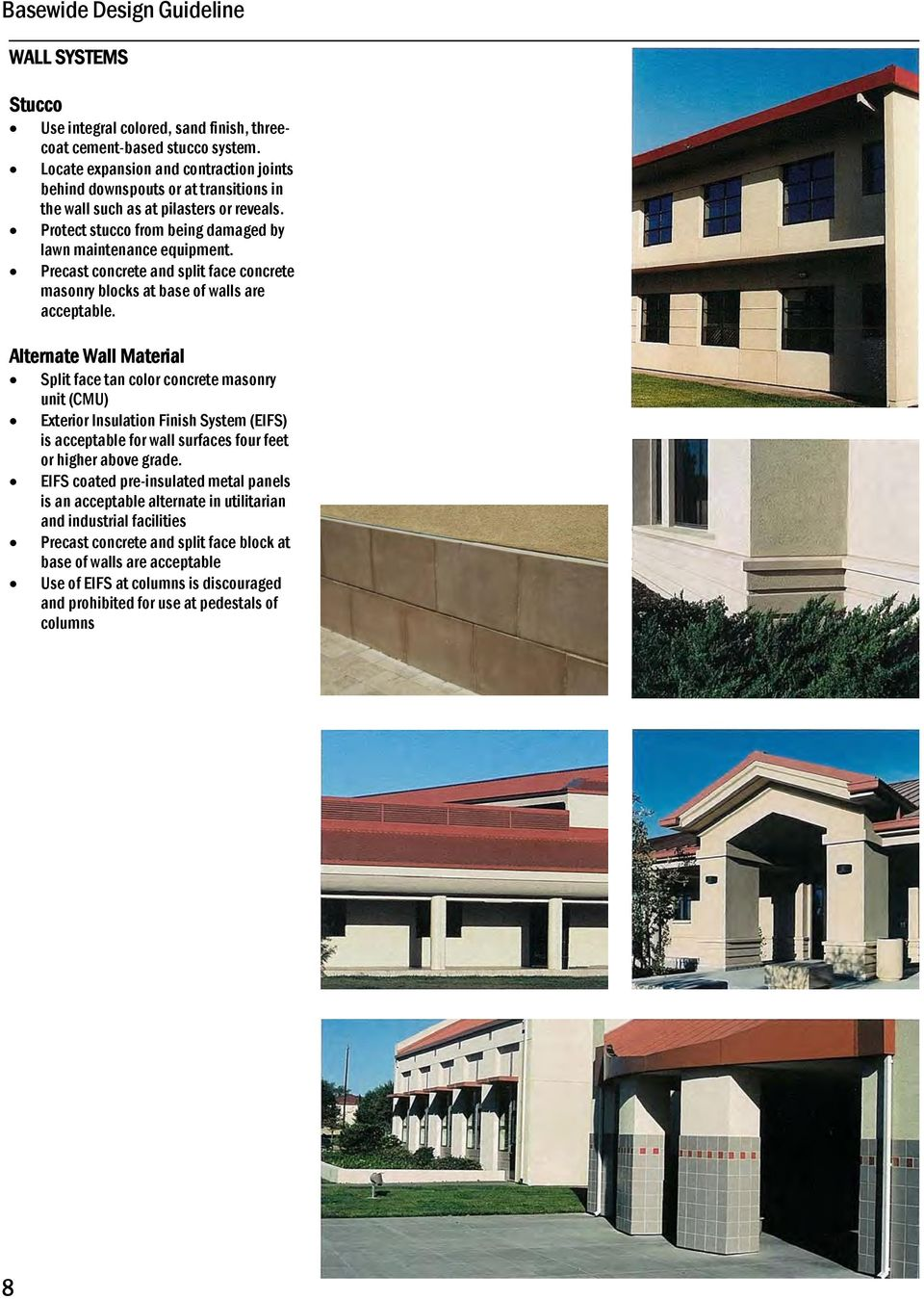 Precast concrete and split face concrete masonry blocks at base of walls are acceptable.