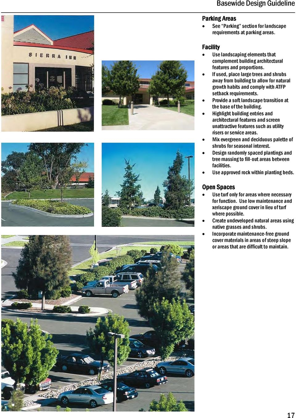 If used, place large trees and shrubs away from building to allow for natural growth habits and comply with ATFP setback requirements. Provide a soft landscape transition at the base of the building.