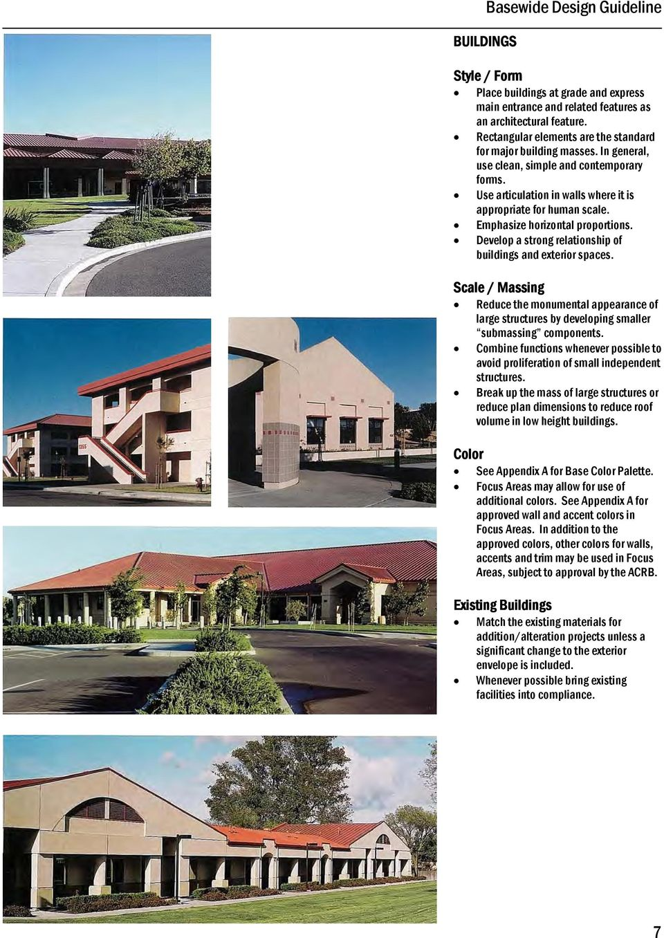 Emphasize horizontal proportions. Develop a strong relationship of buildings and exterior spaces.