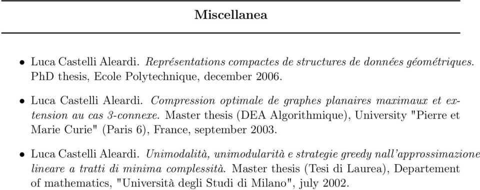 "Master thesis (DEA Algorithmique), University ""Pierre et Marie Curie"" (Paris 6), France, september 2003. Luca Castelli Aleardi."