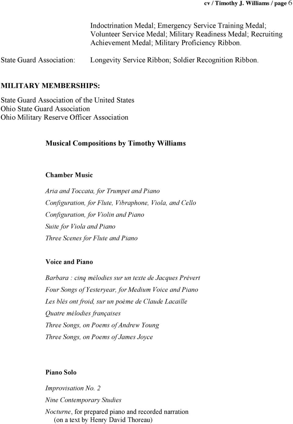 MILITARY MEMBERSHIPS: State Guard Association of the United States Ohio State Guard Association Ohio Military Reserve Officer Association Musical Compositions by Timothy Williams Chamber Music Aria