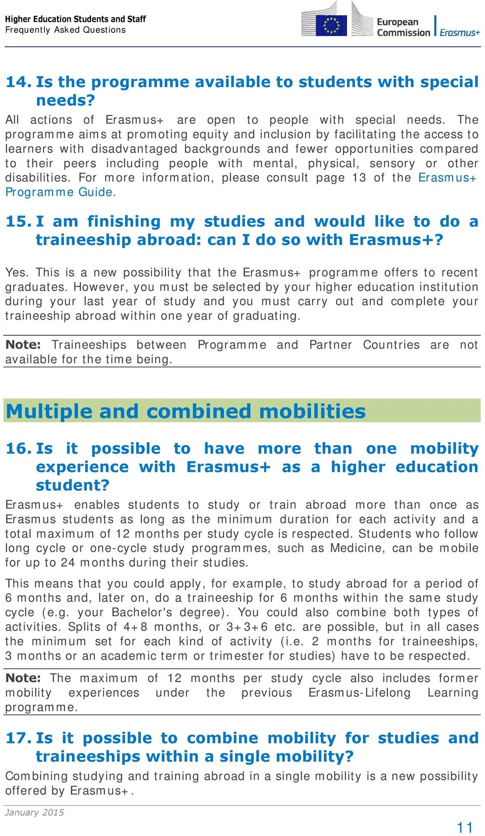 mental, physical, sensory or other disabilities. For more information, please consult page 13 of the Erasmus+ Programme Guide. 15.