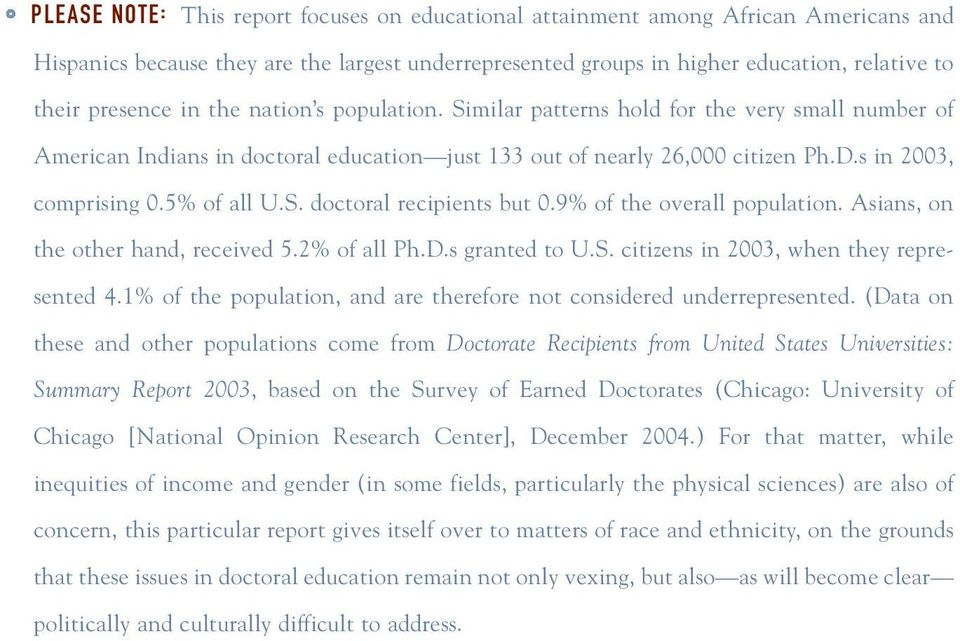 9% of the overall population. Asians, on the other hand, received 5.2% of all Ph.D.s granted to U.S. citizens in 2003, when they represented 4.