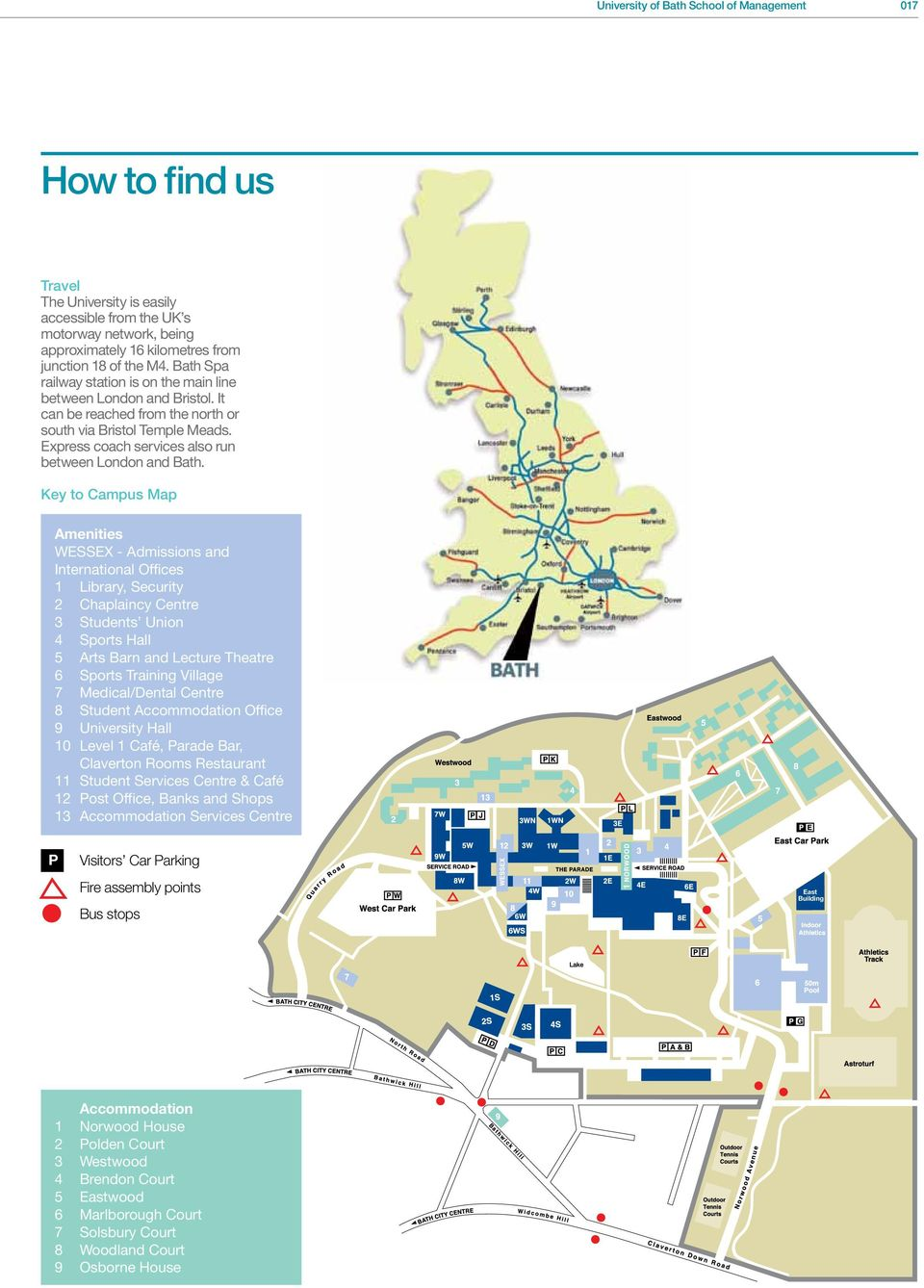 Key to Campus Map Amenities WESSEX - Admissions and International Offices 1 Library, Security 2 Chaplaincy Centre 3 Students Union 4 Sports Hall 5 Arts Barn and Lecture Theatre 6 Sports Training