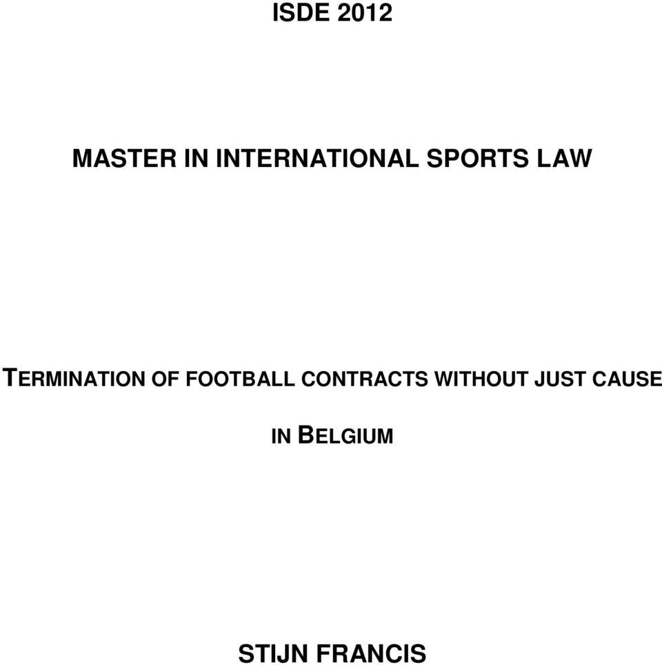 TERMINATION OF FOOTBALL