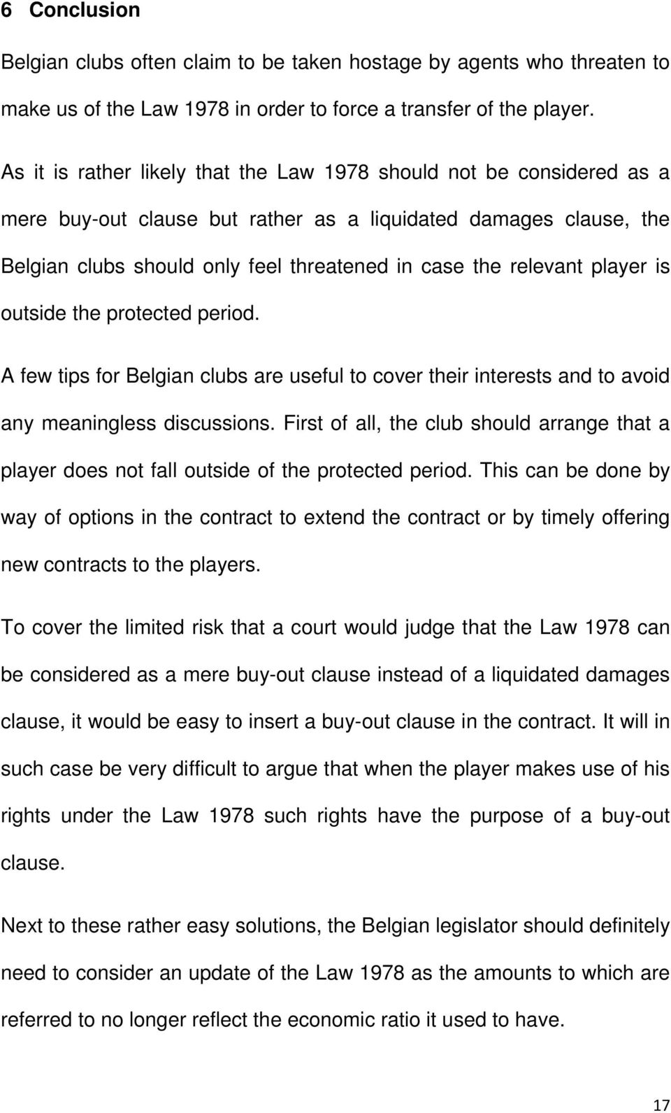 relevant player is outside the protected period. A few tips for Belgian clubs are useful to cover their interests and to avoid any meaningless discussions.