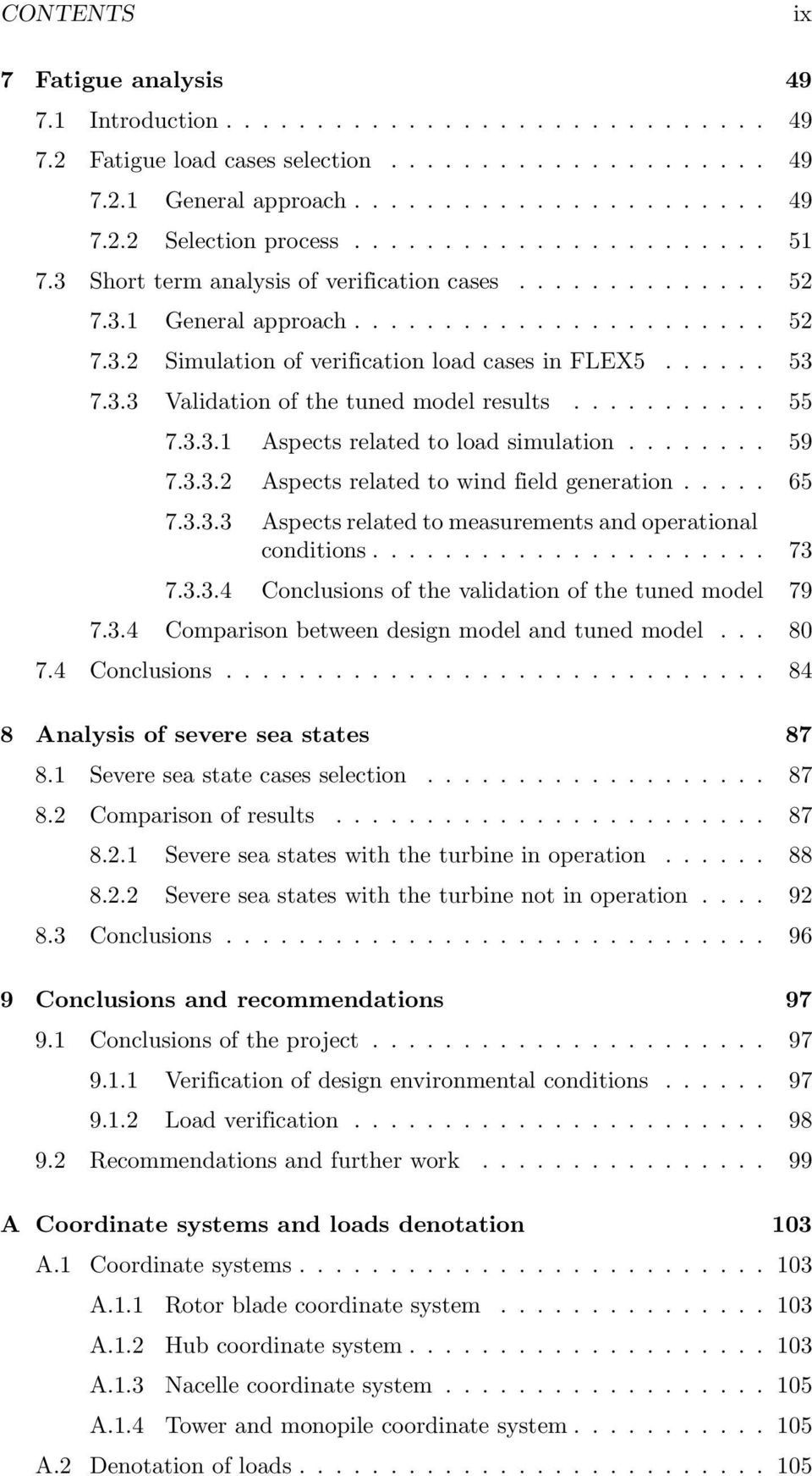 3.3 Validation of the tuned model results........... 55 7.3.3.1 Aspects related to load simulation........ 59 7.3.3.2 Aspects related to wind field generation..... 65 7.3.3.3 Aspects related to measurements and operational conditions.