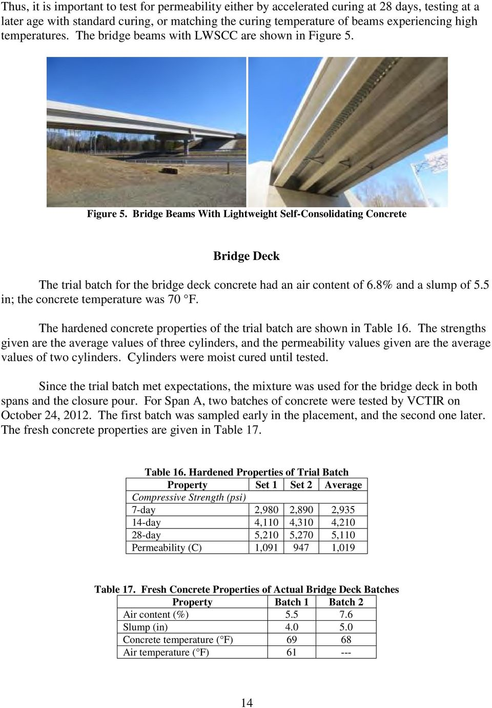 Figure 5. Bridge Beams With Lightweight Self-Consolidating Concrete Bridge Deck The trial batch for the bridge deck concrete had an air content of 6.8% and a slump of 5.