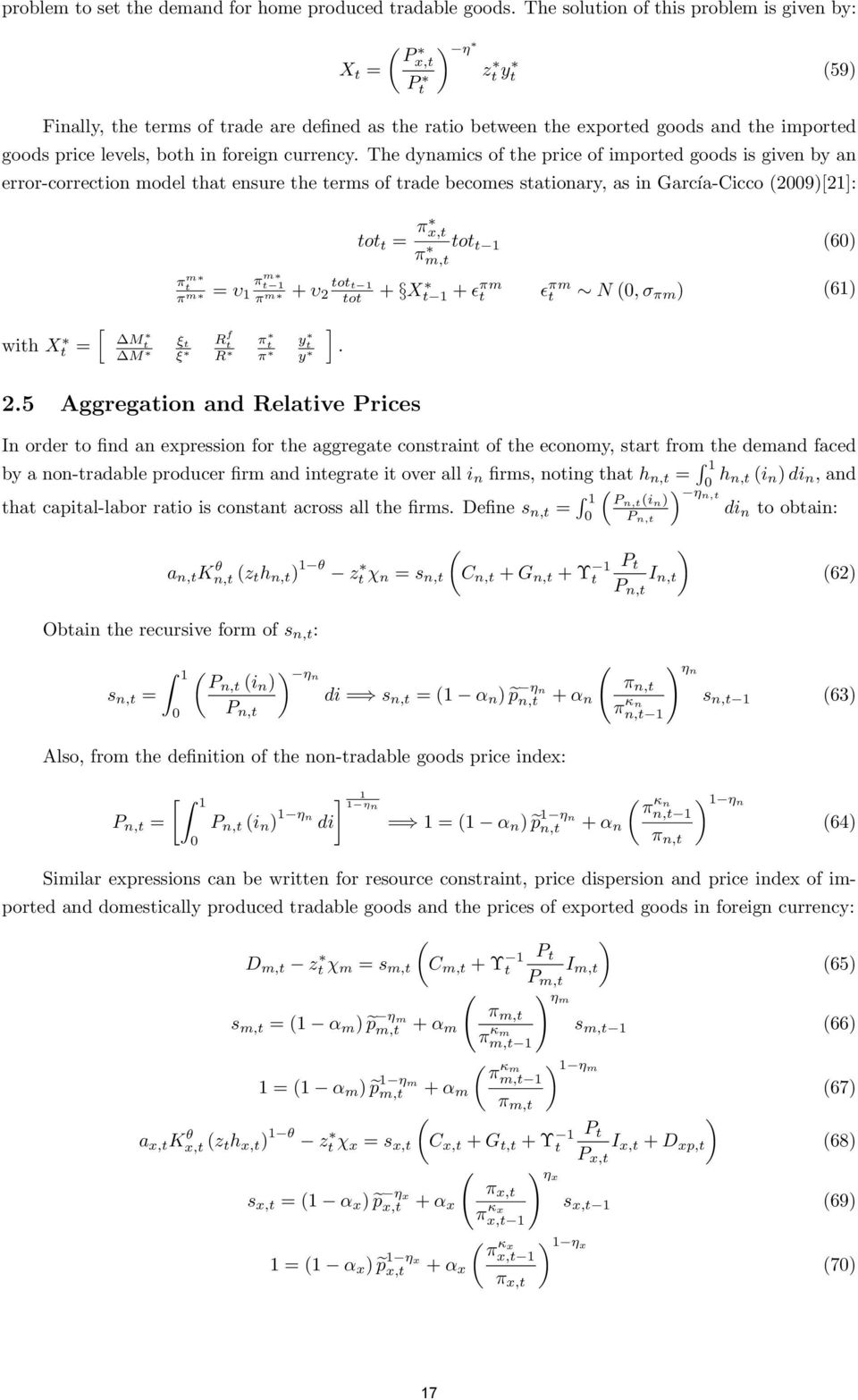 The ynamics of he price of impore goos is given by an error-correcion moel ha ensure he erms of rae becomes saionary, as in García-Cicco 2009[21]: [ wih X = M M π m π m ξ ξ o = π x, πm, o 1 60 = υ π