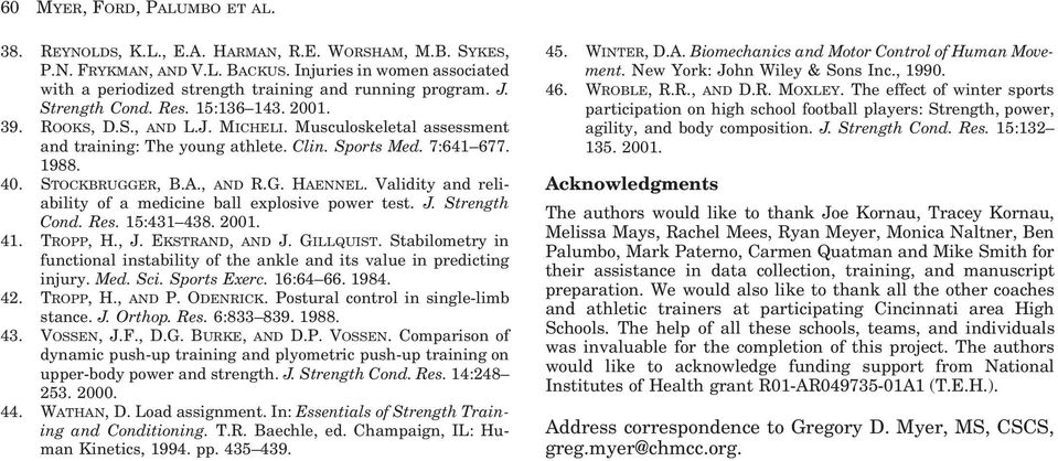 Musculoskeletal assessment and training: The young athlete. Clin. Sports Med. 7:64 677. 9. 40. STOCKBRUGGER, B.A., AND R.G. HAENNEL. Validity and reliability of a medicine ball explosive power test.