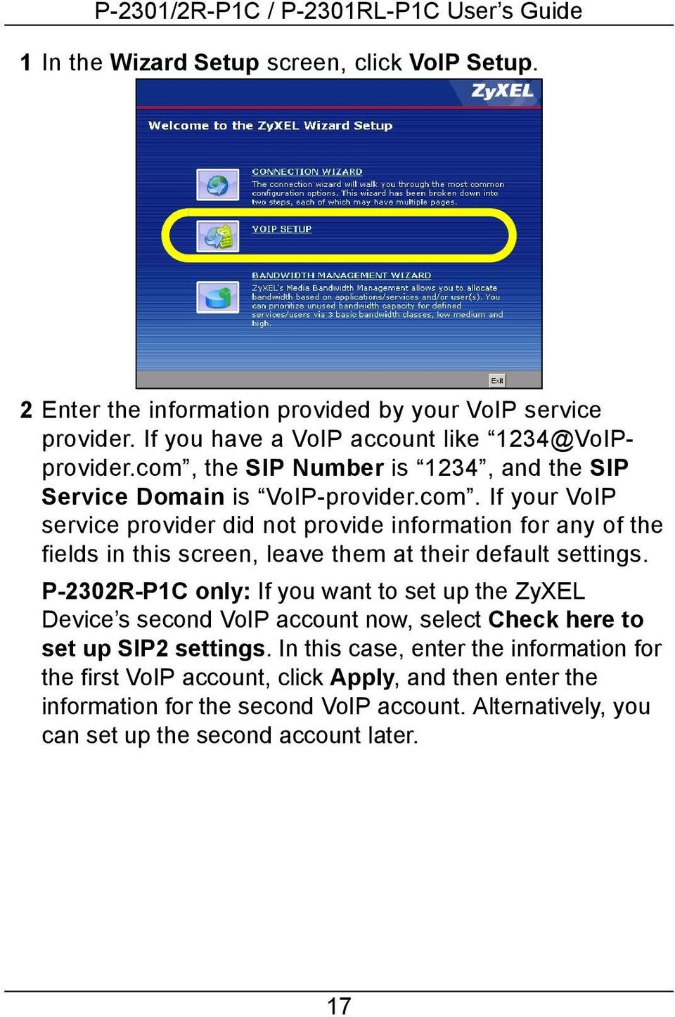 P-2302R-P1C only: If you want to set up the ZyXEL Device s second VoIP account now, select Check here to set up SIP2 settings.