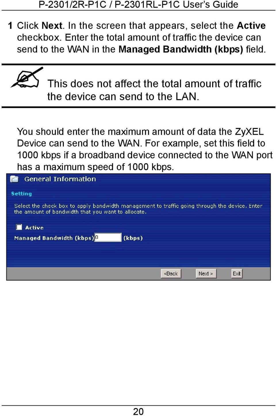 This does not affect the total amount of traffic the device can send to the LAN.