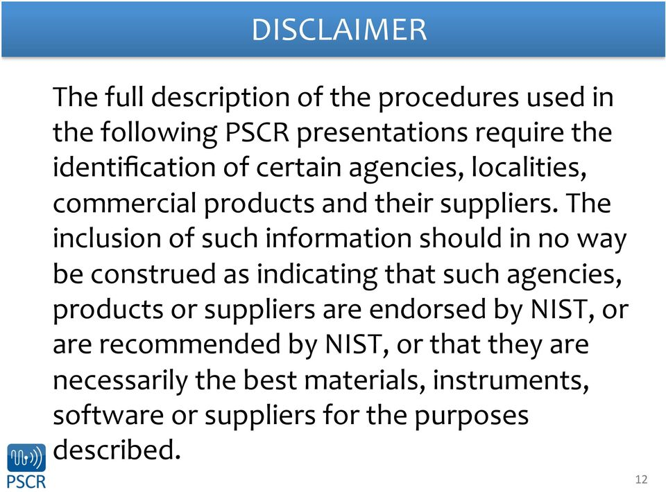 The inclusion of such information should in no way be construed as indicating that such agencies, products or