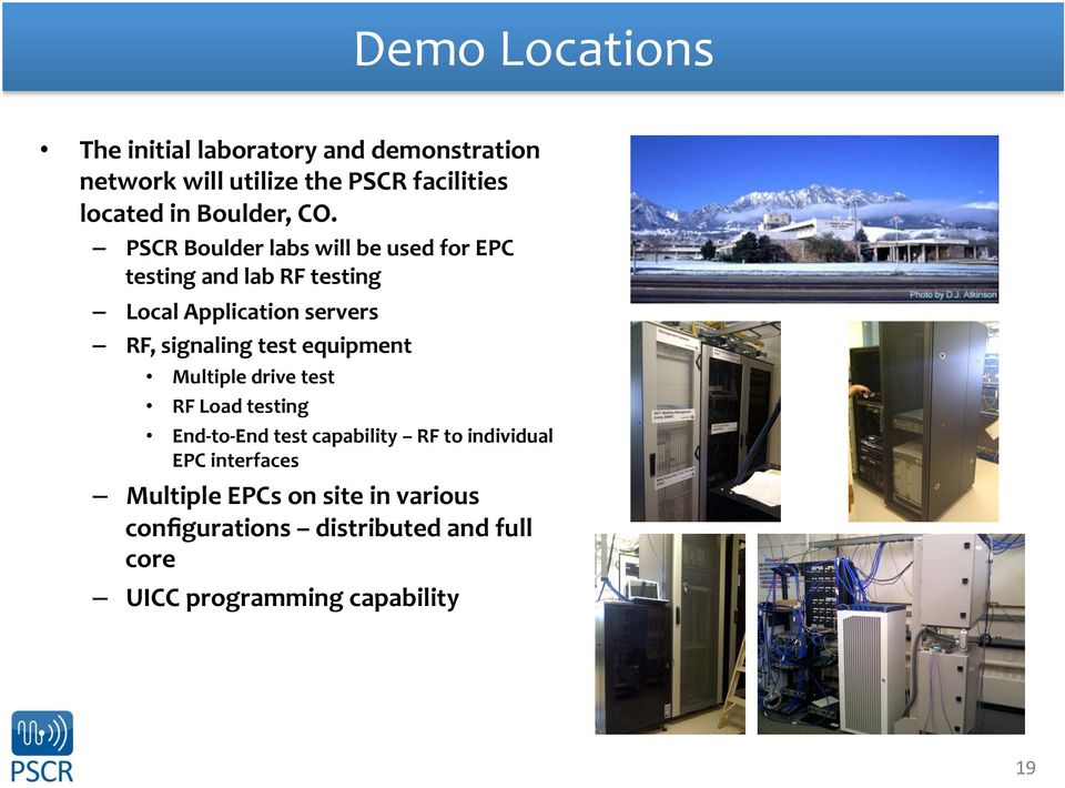 PSCR Boulder labs will be used for EPC testing and lab RF testing Local Application servers RF, signaling test
