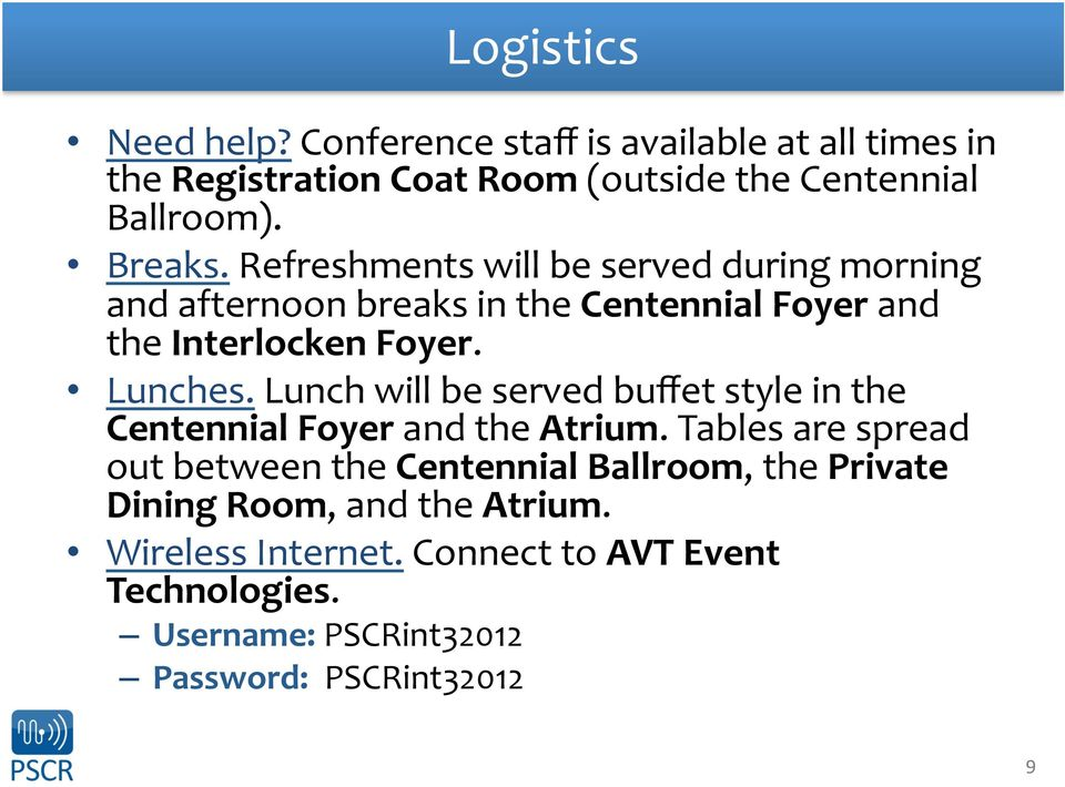 Lunch will be served buffet style in the Centennial Foyer and the Atrium.