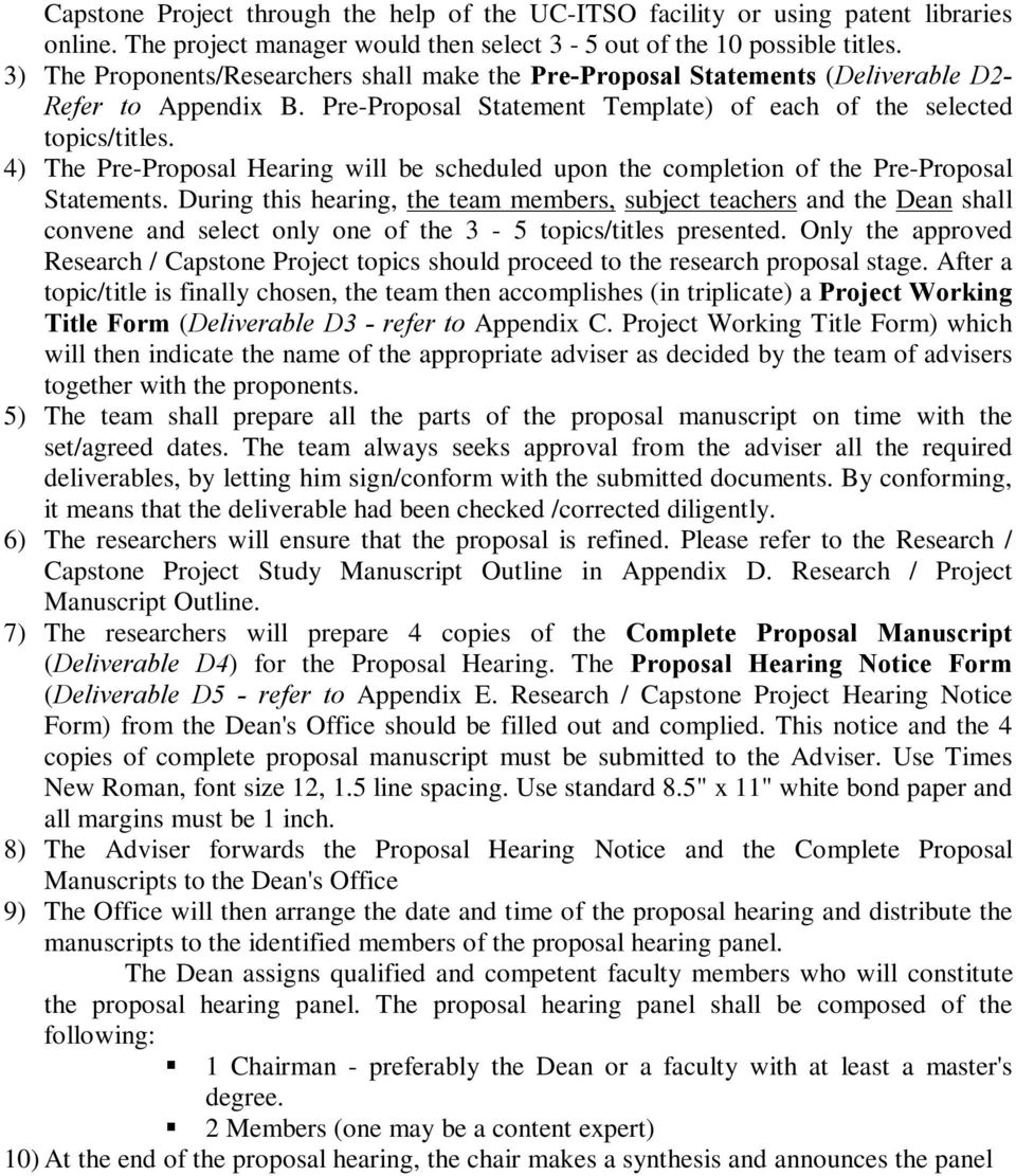 4) The Pre-Proposal Hearing will be scheduled upon the completion of the Pre-Proposal Statements.