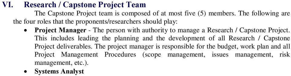 This includes leading the planning and the development of all Research / Capstone Project deliverables.