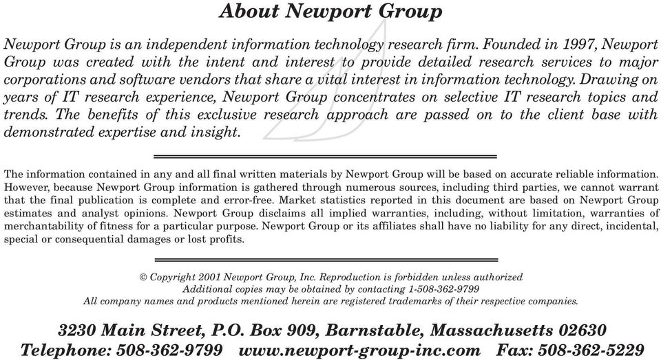 technology. Drawing on years of IT research experience, Newport Group concentrates on selective IT research topics and trends.