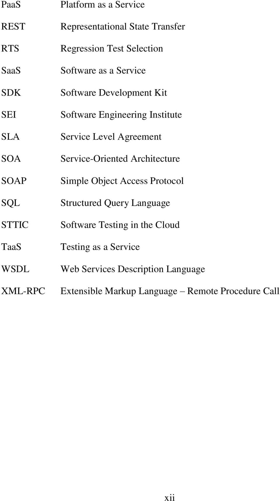 Service Level Agreement Service-Oriented Architecture Simple Object Access Protocol Structured Query Language Software