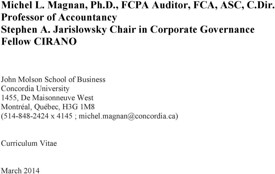 Jarislowsky Chair in Corporate Governance Fellow CIRANO John Molson School of
