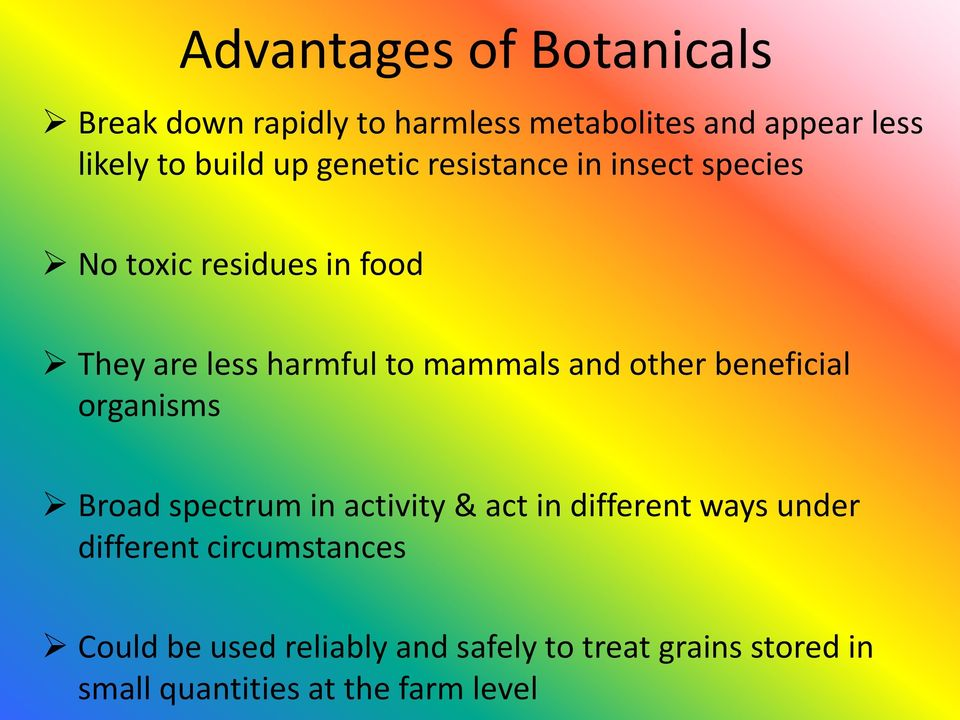 and other beneficial organisms Broad spectrum in activity & act in different ways under different