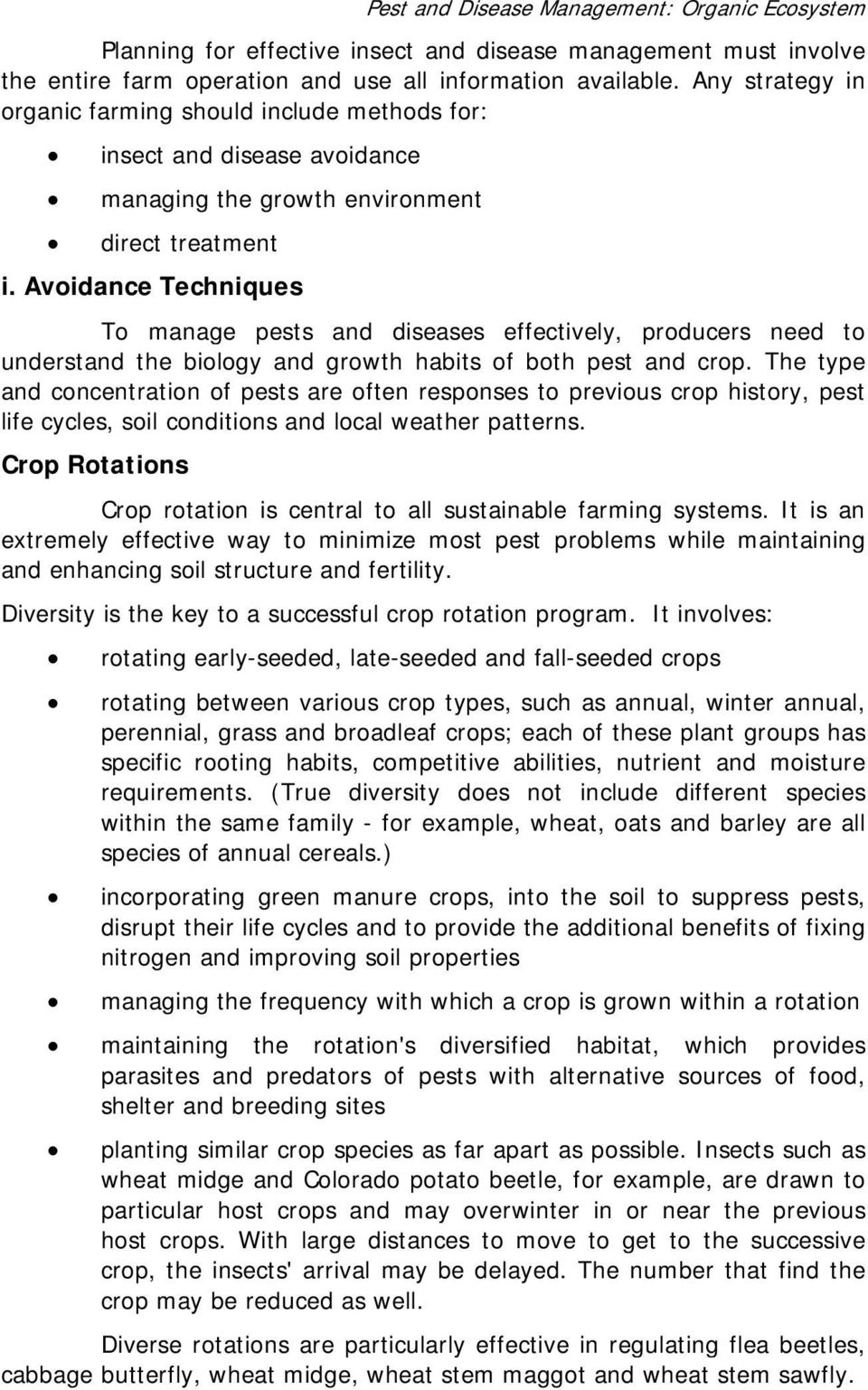 Avoidance Techniques To manage pests and diseases effectively, producers need to understand the biology and growth habits of both pest and crop.