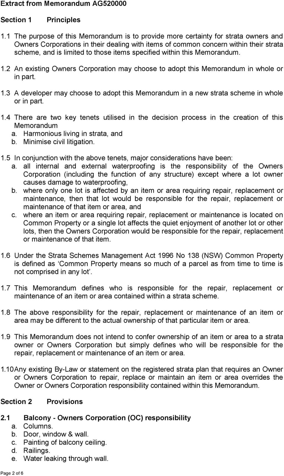 those items specified within this Memorandum. 1.2 An existing Owners Corporation may choose to adopt this Memorandum in whole or in part. 1.3 A developer may choose to adopt this Memorandum in a new strata scheme in whole or in part.