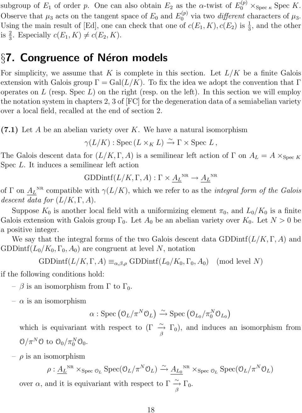 Congruence of Néron models For simplicity, we assume that K is complete in this section. Let L/K be a finite Galois extension with Galois group Γ = Gal(L/K).