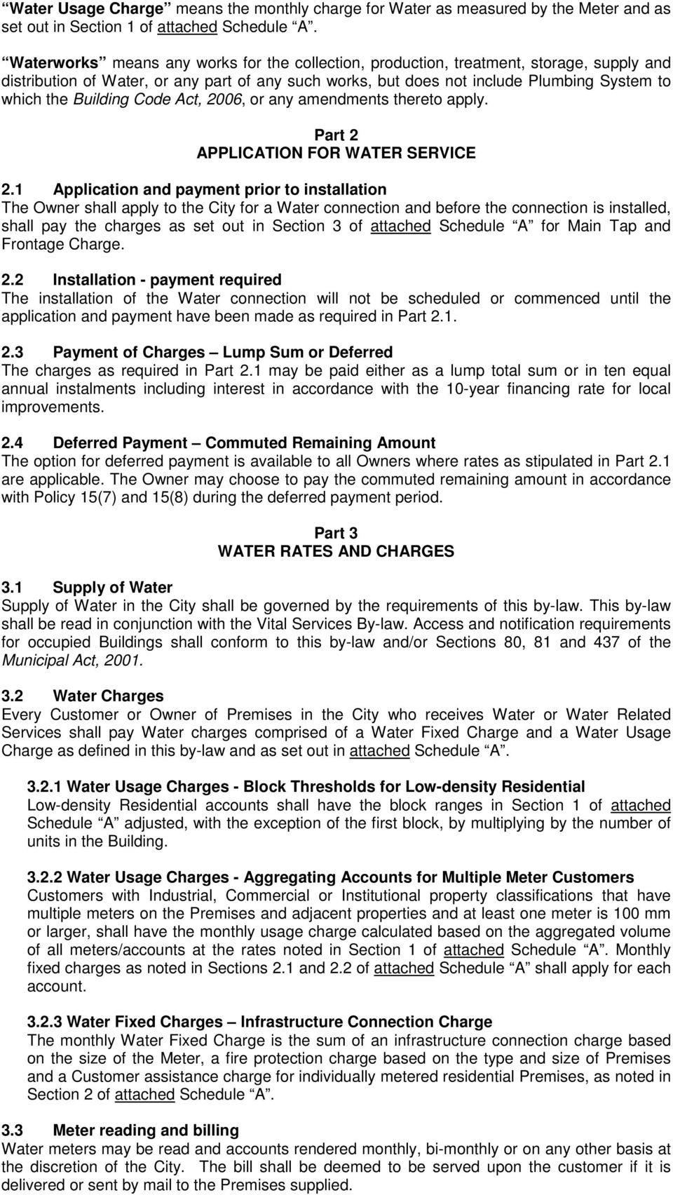 Building Code Act, 2006, or any amendments thereto apply. Part 2 APPLICATION FOR WATER SERVICE 2.