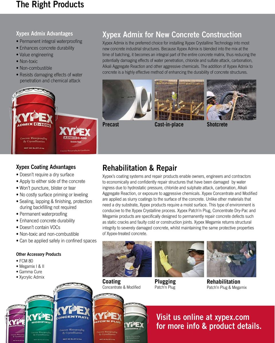 Because Xypex Admix is blended into the mix at the time of batching, it becomes an integral part of the entire concrete matrix, thus reducing the potentially damaging effects of water penetration,