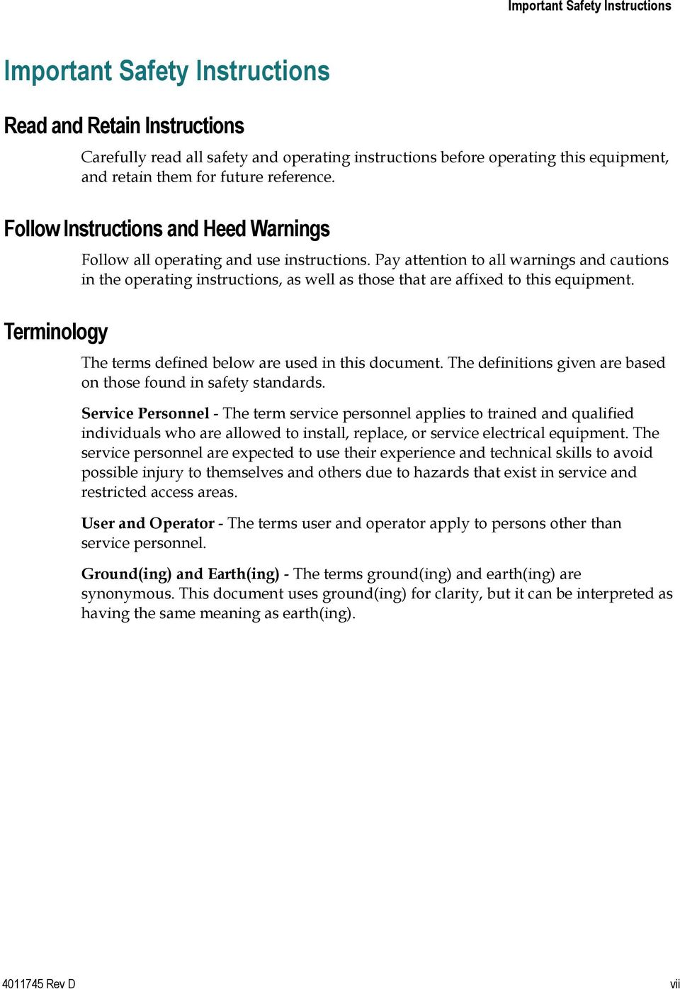Pay attention to all warnings and cautions in the operating instructions, as well as those that are affixed to this equipment. The terms defined below are used in this document.