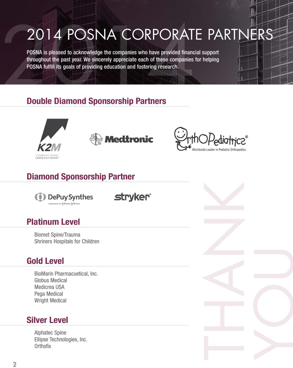 Double Diamond Sponsorship Partners 2 Diamond Sponsorship Partner Platinum Level Biomet Spine/Trauma Shriners Hospitals for Children Gold Level