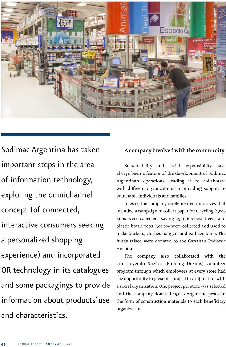 A company involved with the community Sustainability and social responsibility have always been a feature of the development of Sodimac Argentina s operations, leading it to collaborate with
