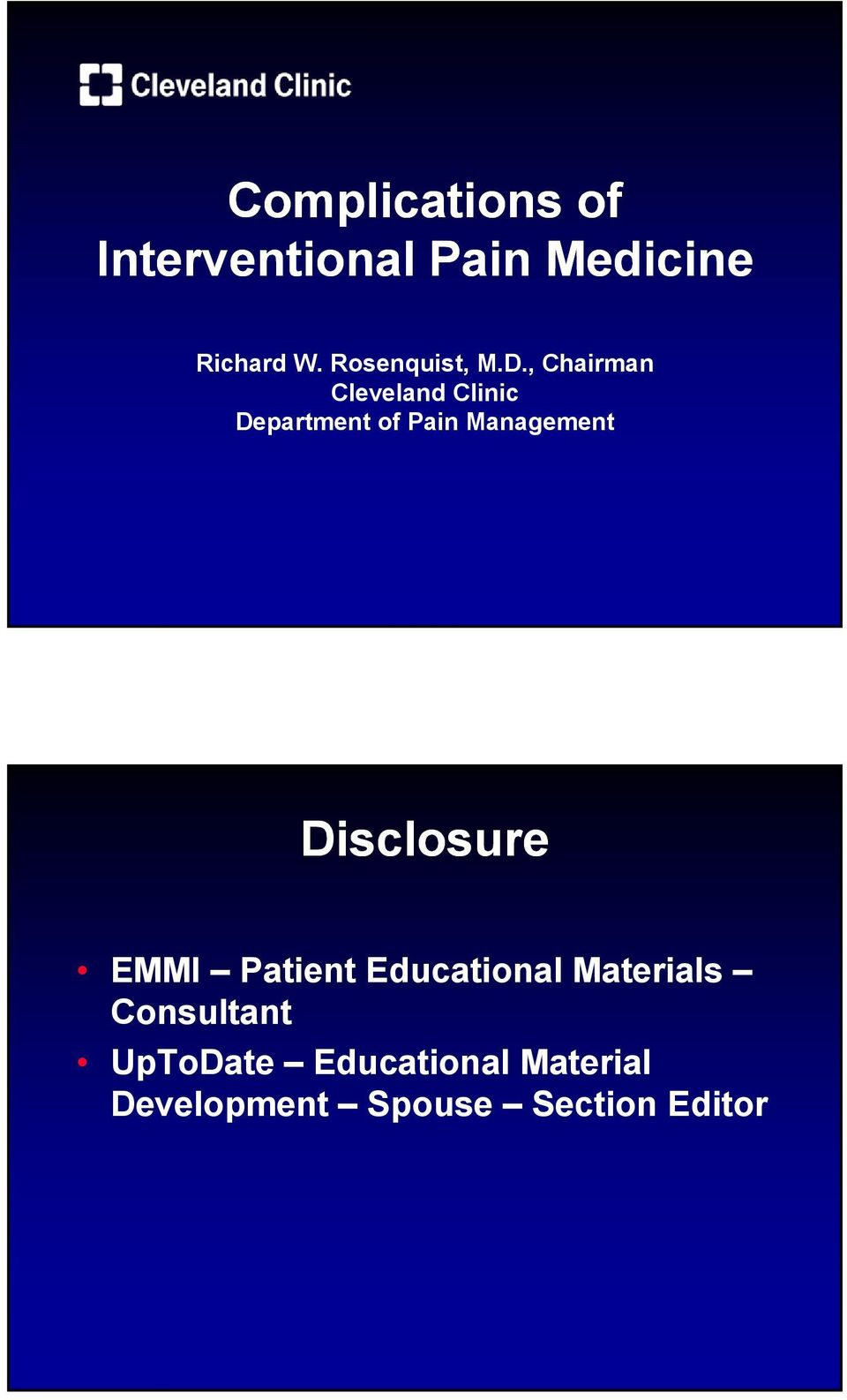 , Chairman Cleveland Clinic Department of Pain Management