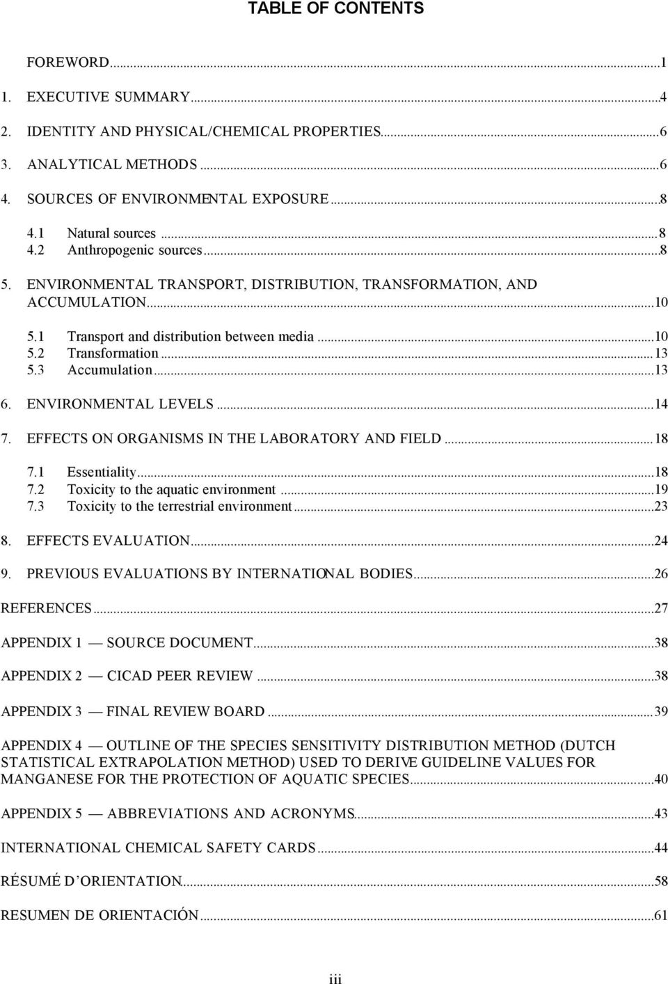ENVIRONMENTAL LEVELS...14 7. EFFECTS ON ORGANISMS IN THE LABORATORY AND FIELD...18 7.1 Essentiality...18 7.2 Toxicity to the aquatic environment...19 7.3 Toxicity to the terrestrial environment...23 8.