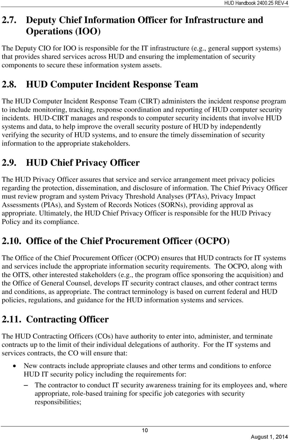HUD Computer Incident Response Team The HUD Computer Incident Response Team (CIRT) administers the incident response program to include monitoring, tracking, response coordination and reporting of