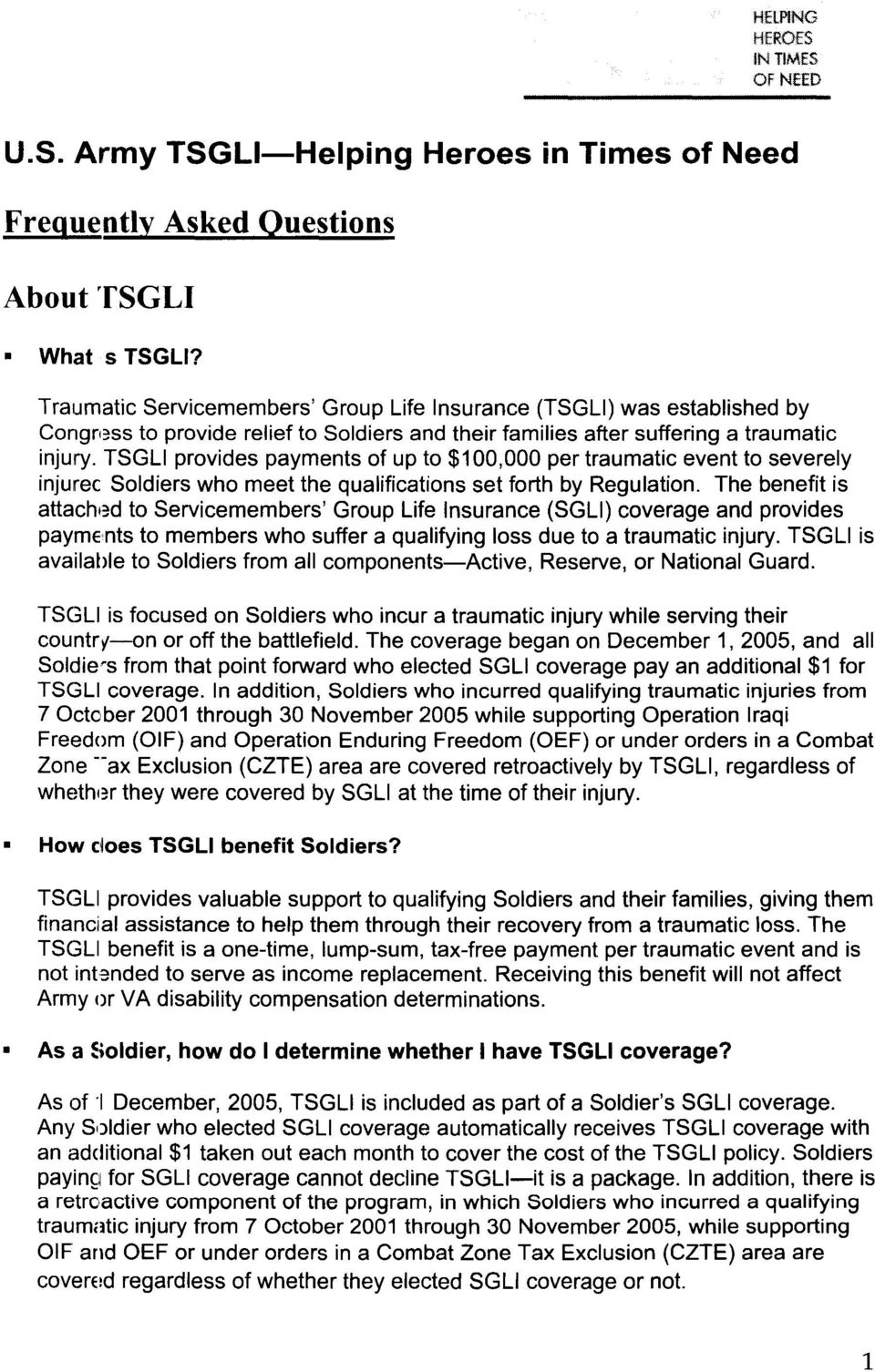 TSGLI provides payments of up to $100,000 per traumatic event to severely injurec Soldiers who meet the qualifications set forth by Regulation.